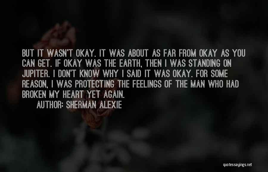 Feelings From Heart Quotes By Sherman Alexie