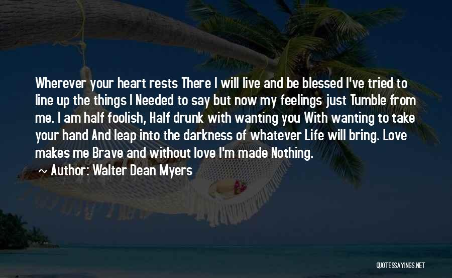 Feelings From Heart Quotes By Walter Dean Myers