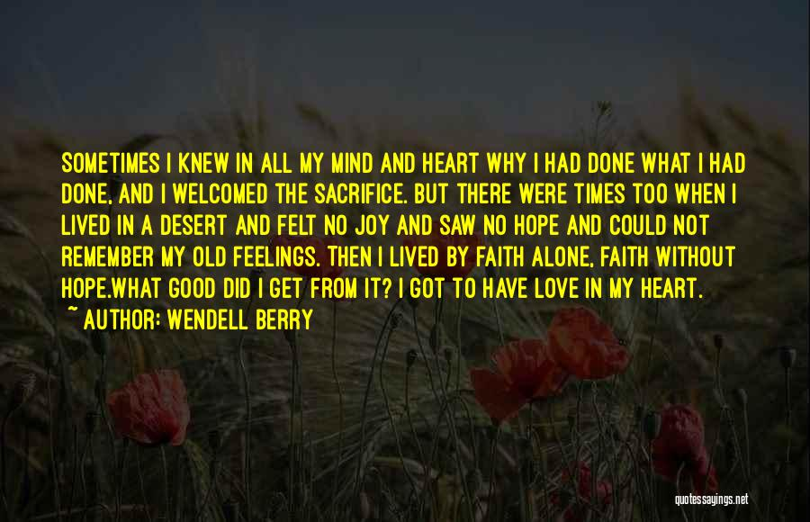 Feelings From Heart Quotes By Wendell Berry
