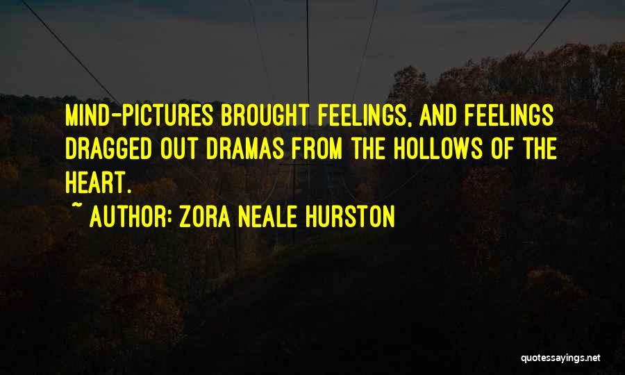 Feelings From Heart Quotes By Zora Neale Hurston