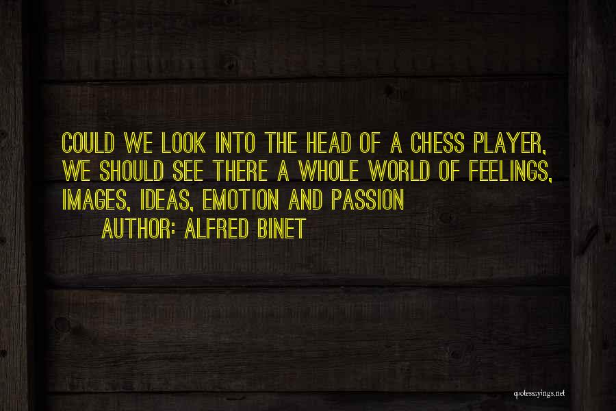Feelings Images Quotes By Alfred Binet