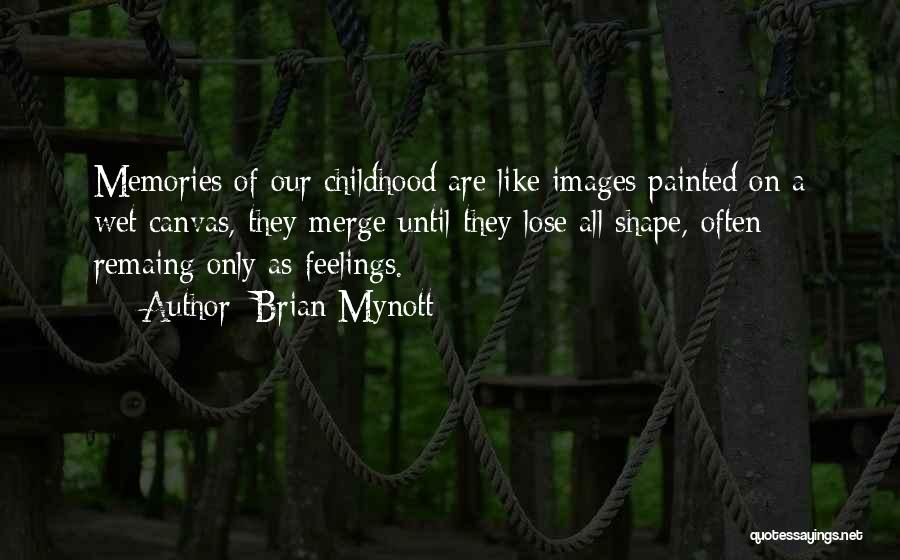 Feelings Images Quotes By Brian Mynott