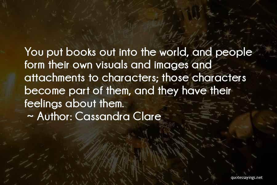 Feelings Images Quotes By Cassandra Clare