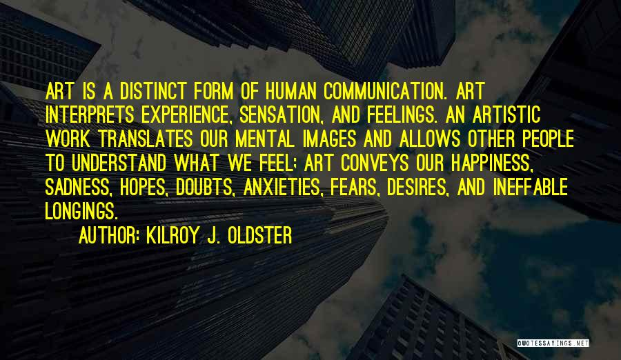 Feelings Images Quotes By Kilroy J. Oldster