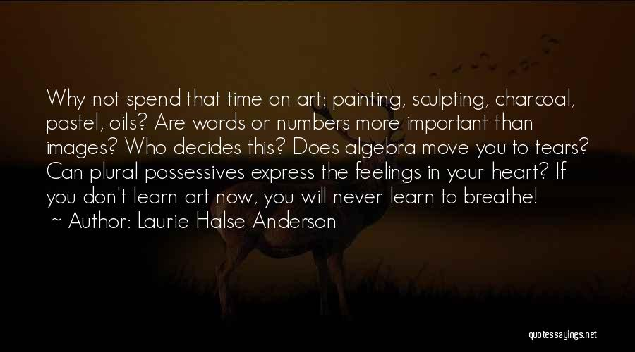 Feelings Images Quotes By Laurie Halse Anderson
