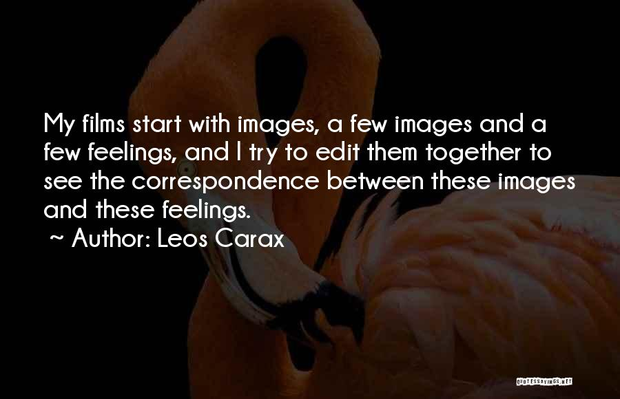 Feelings Images Quotes By Leos Carax