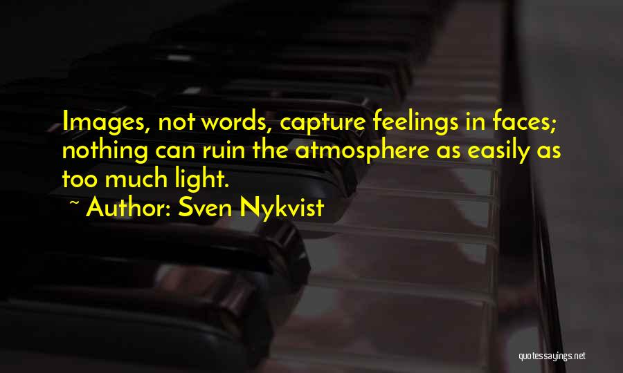 Feelings Images Quotes By Sven Nykvist