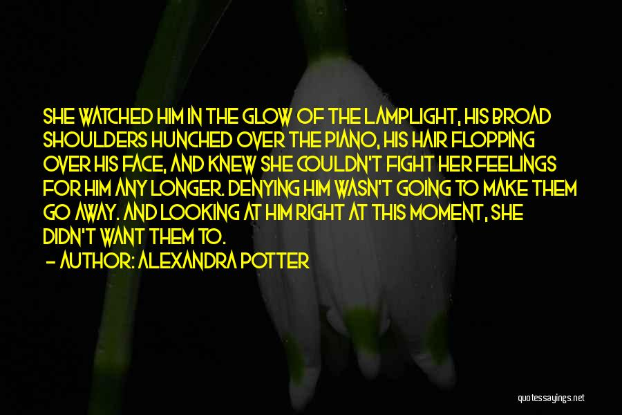 Feelings Of Love Quotes By Alexandra Potter