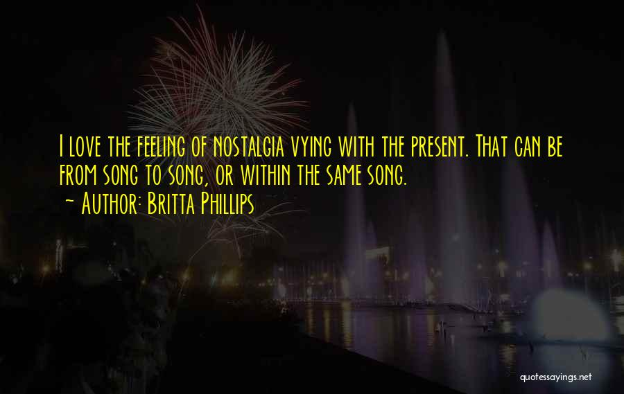 Feelings Of Love Quotes By Britta Phillips