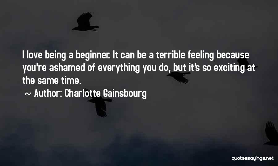 Feelings Of Love Quotes By Charlotte Gainsbourg