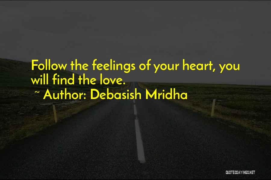 Feelings Of Love Quotes By Debasish Mridha