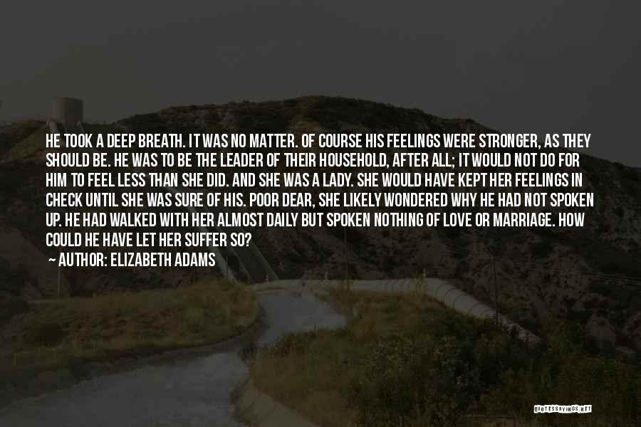 Feelings Of Love Quotes By Elizabeth Adams