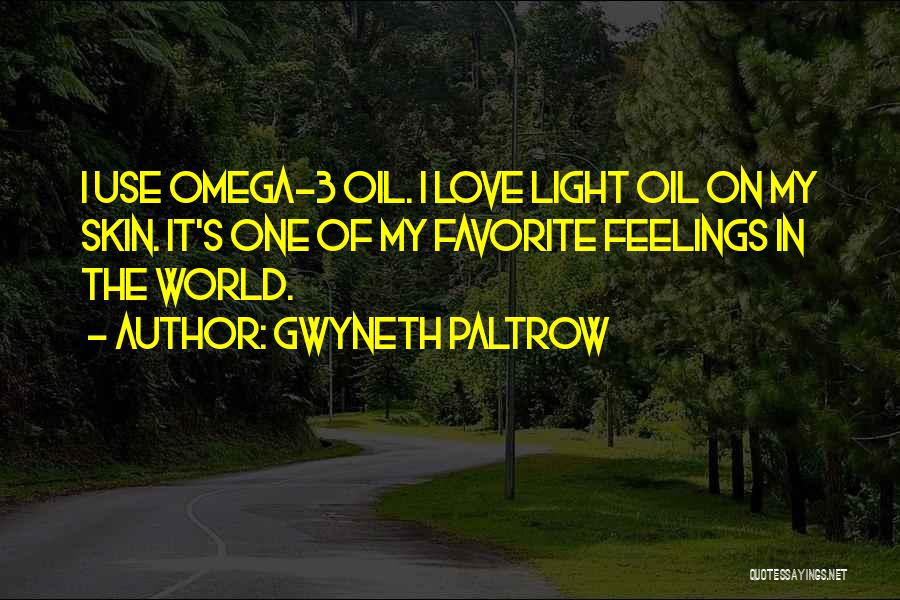 Feelings Of Love Quotes By Gwyneth Paltrow