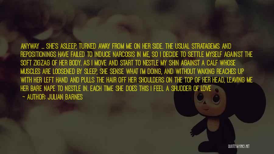 Feelings Of Love Quotes By Julian Barnes