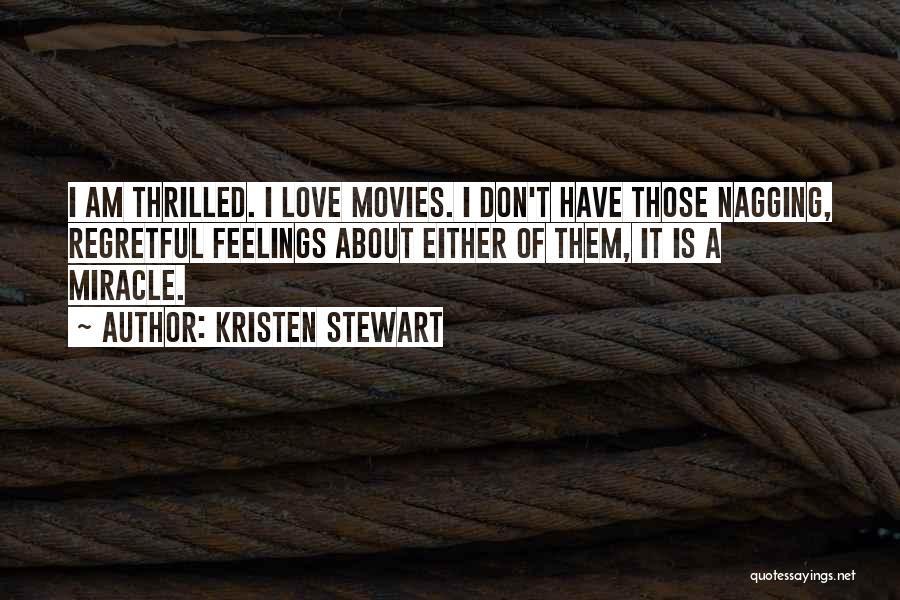 Feelings Of Love Quotes By Kristen Stewart