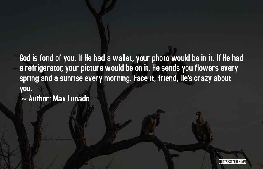 Feelings Of Love Quotes By Max Lucado