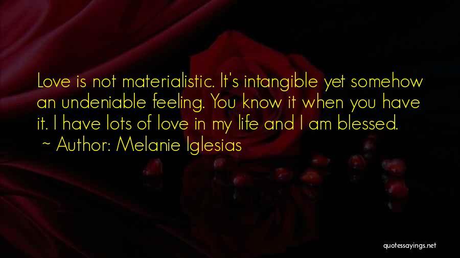 Feelings Of Love Quotes By Melanie Iglesias