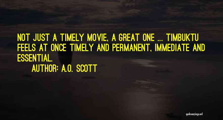 Feels Great Quotes By A.O. Scott