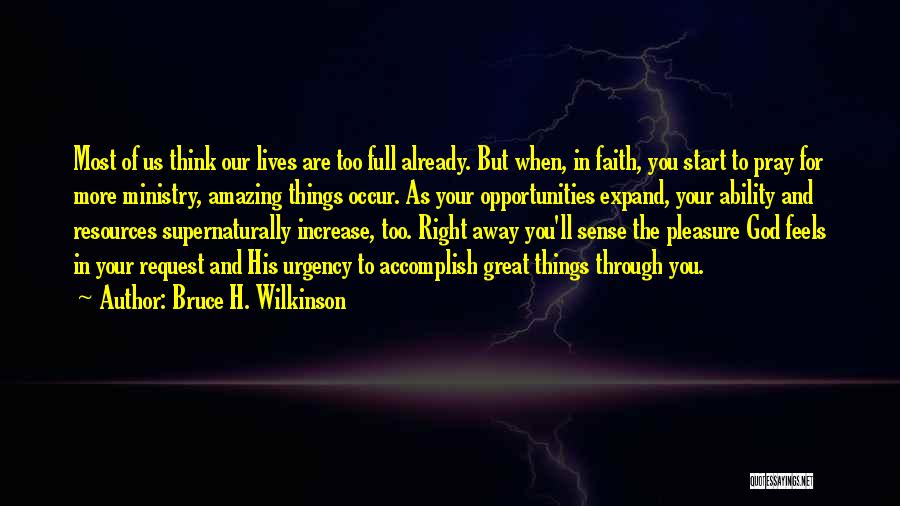 Feels Great Quotes By Bruce H. Wilkinson