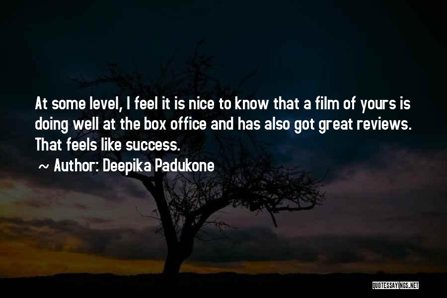 Feels Great Quotes By Deepika Padukone