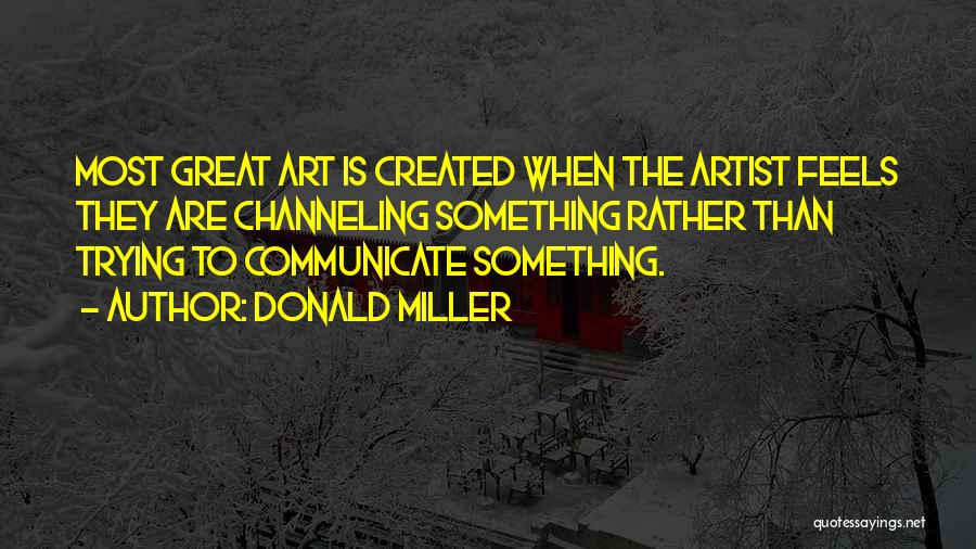 Feels Great Quotes By Donald Miller