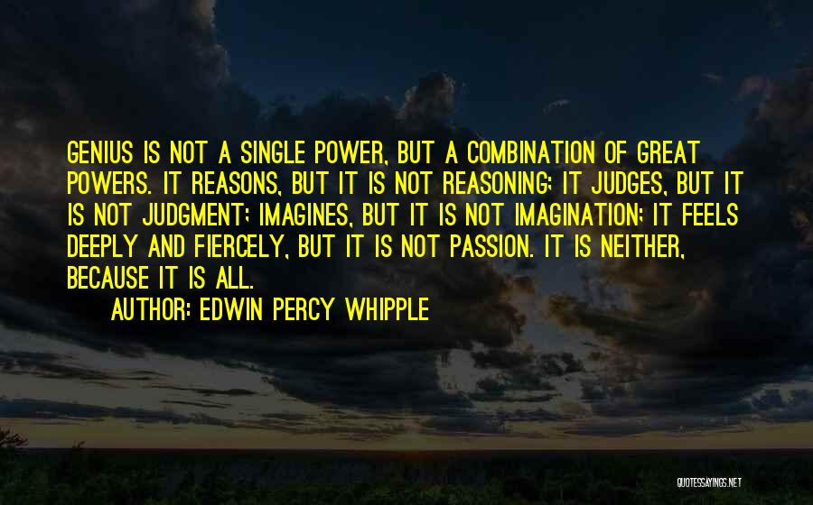 Feels Great Quotes By Edwin Percy Whipple