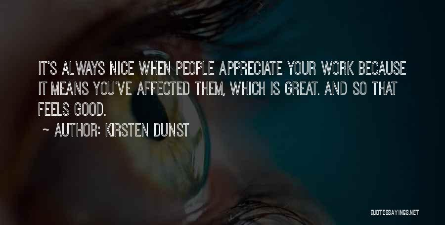 Feels Great Quotes By Kirsten Dunst