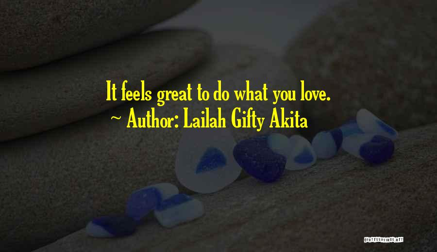 Feels Great Quotes By Lailah Gifty Akita