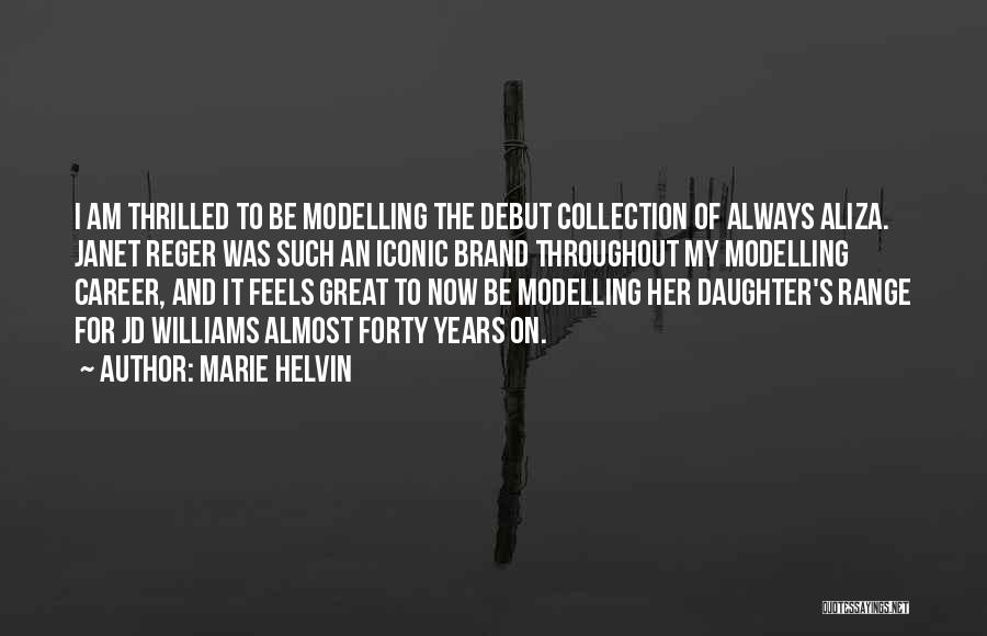 Feels Great Quotes By Marie Helvin
