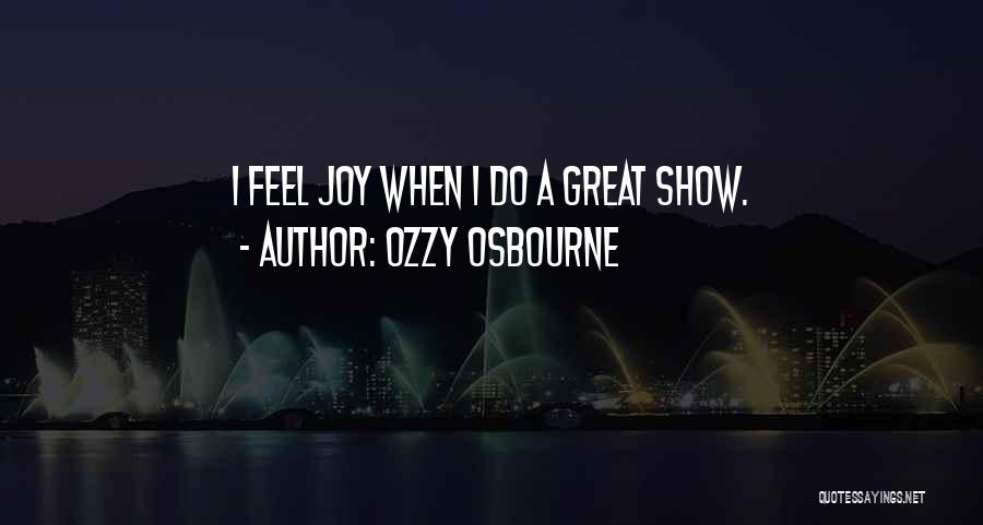 Feels Great Quotes By Ozzy Osbourne