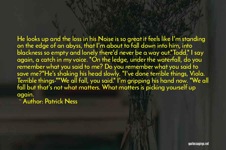 Feels Great Quotes By Patrick Ness