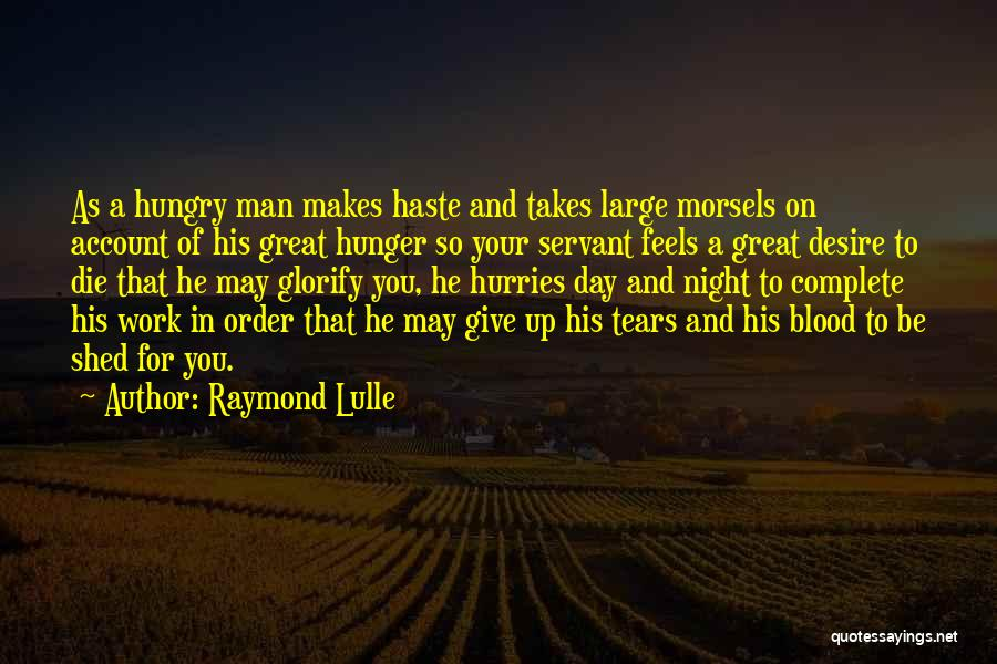 Feels Great Quotes By Raymond Lulle