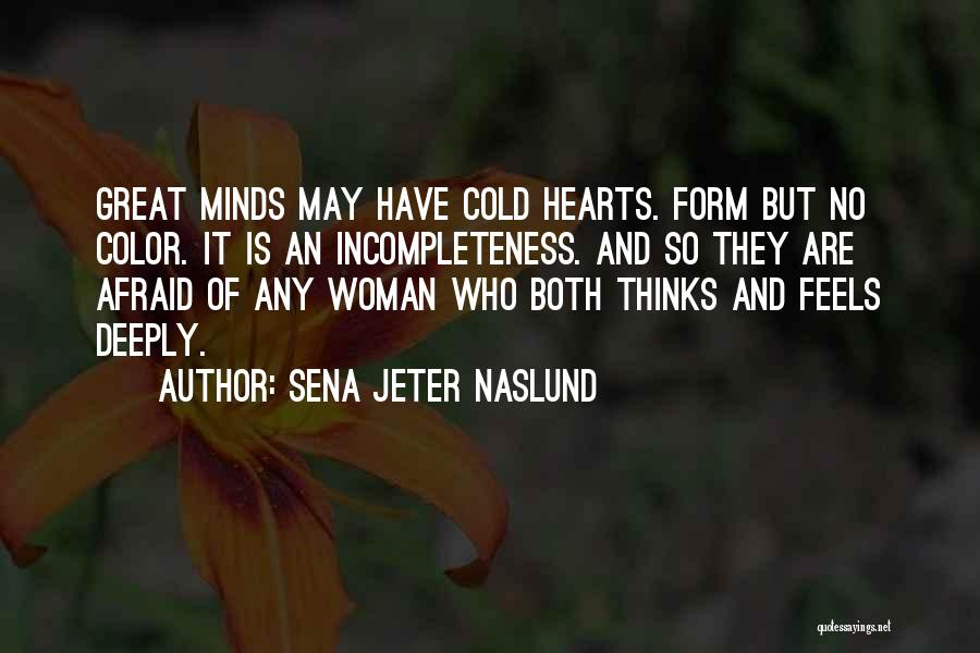 Feels Great Quotes By Sena Jeter Naslund