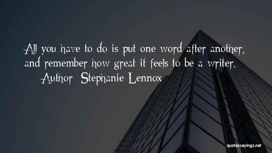 Feels Great Quotes By Stephanie Lennox