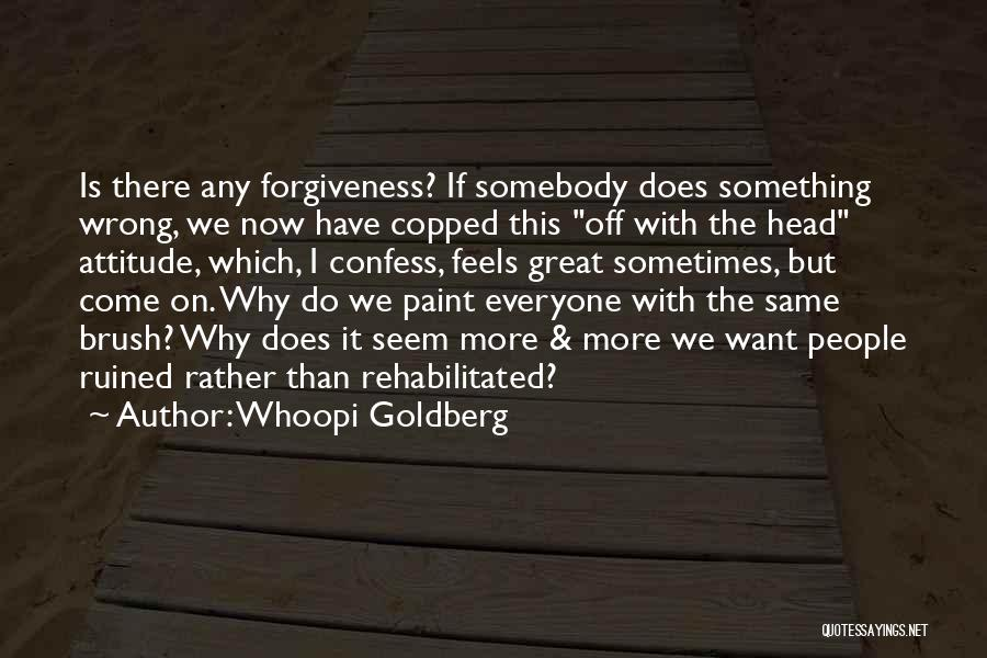 Feels Great Quotes By Whoopi Goldberg