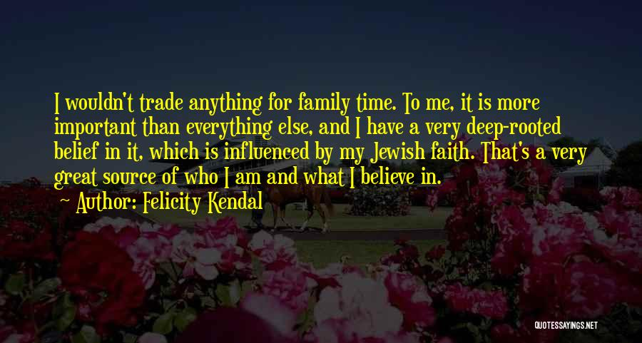 Felicity Kendal Quotes 368796