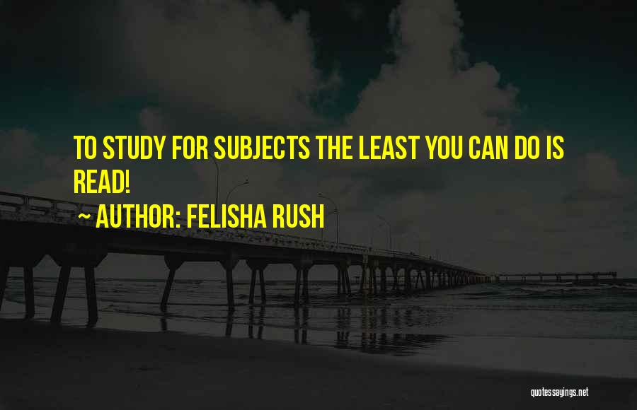 Felisha Rush Quotes 695074
