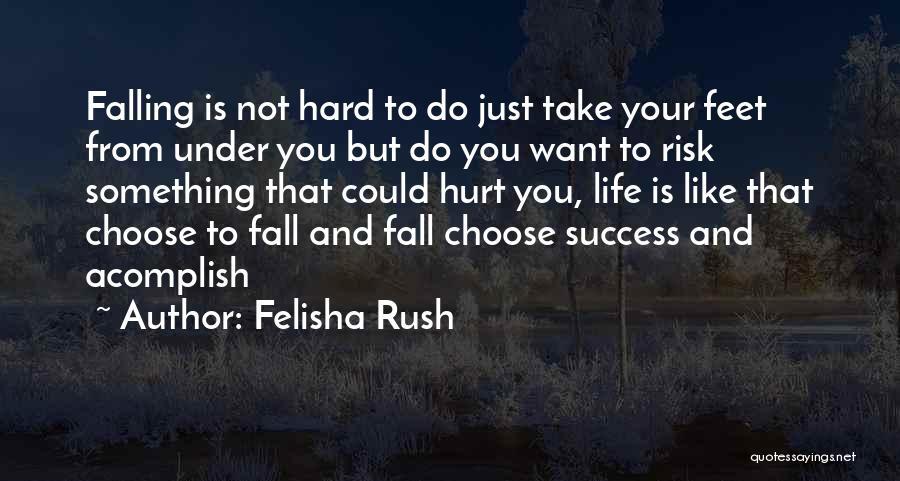 Felisha Rush Quotes 769297