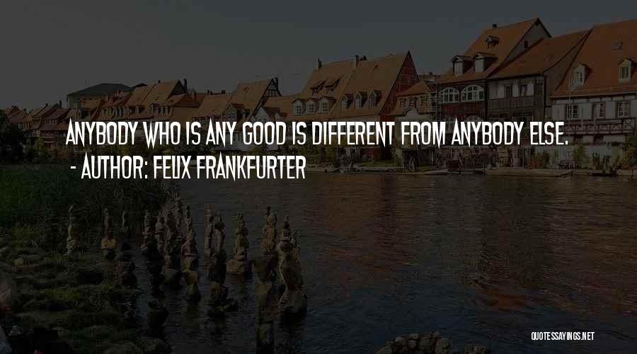 Felix Frankfurter Quotes 1002122