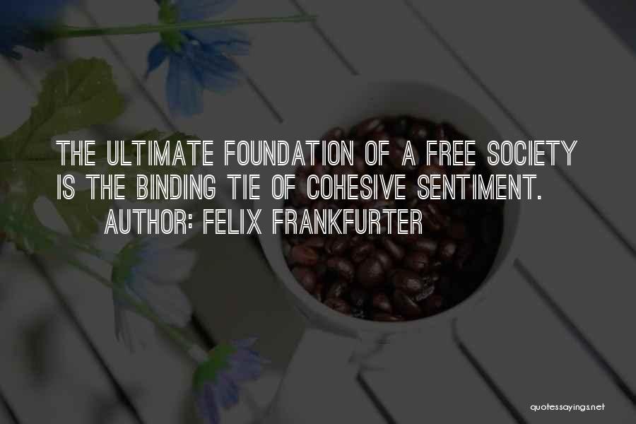 Felix Frankfurter Quotes 1044500