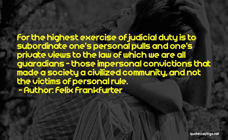 Felix Frankfurter Quotes 1076501