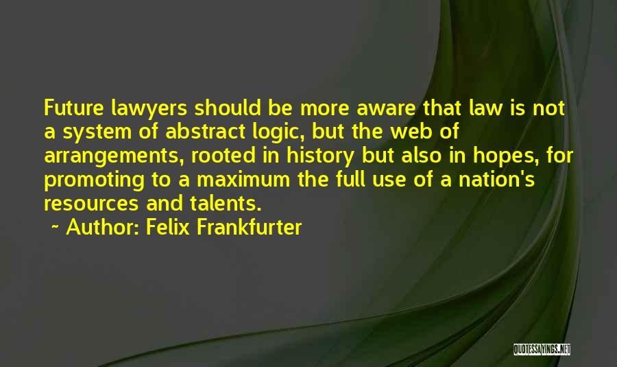 Felix Frankfurter Quotes 1143951
