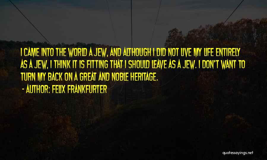 Felix Frankfurter Quotes 1416363