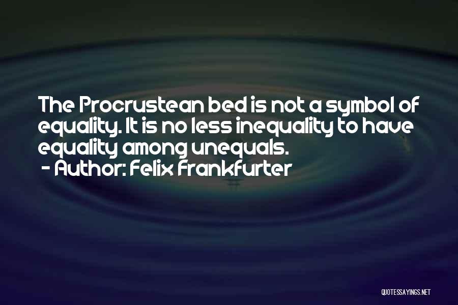 Felix Frankfurter Quotes 1420918
