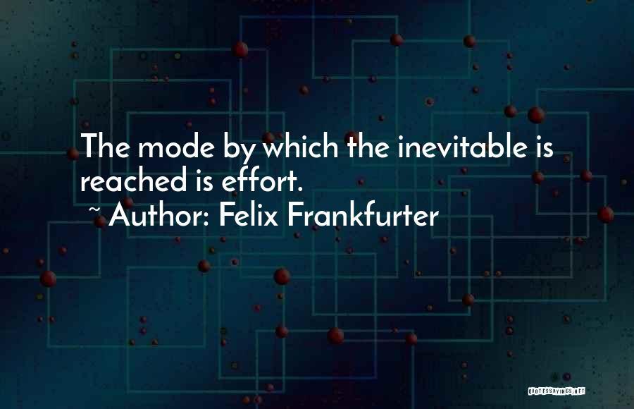 Felix Frankfurter Quotes 1422054