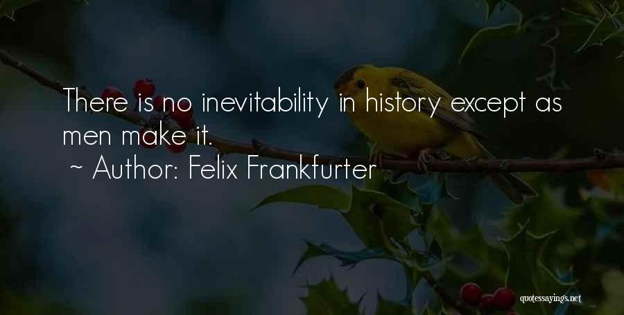Felix Frankfurter Quotes 1558670