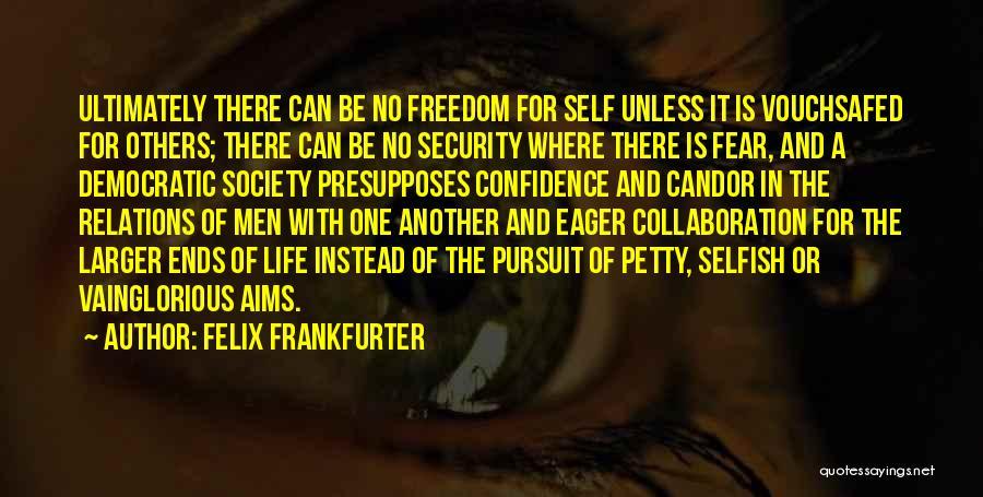 Felix Frankfurter Quotes 1806373