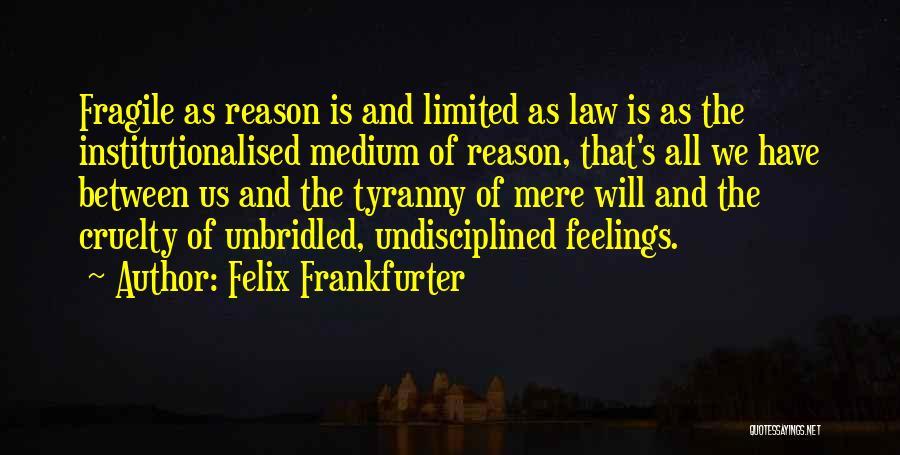 Felix Frankfurter Quotes 1860355