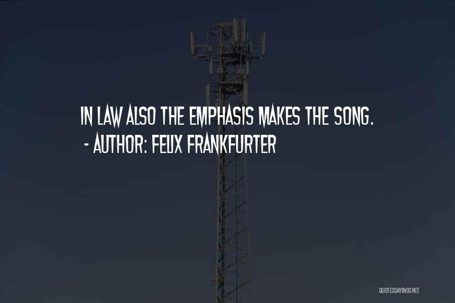 Felix Frankfurter Quotes 1976832