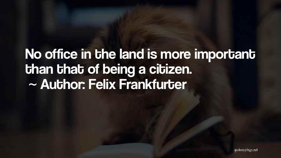 Felix Frankfurter Quotes 2127670